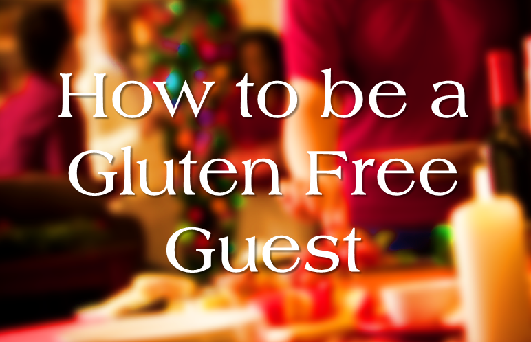 How to be a Gluten Free Guest
