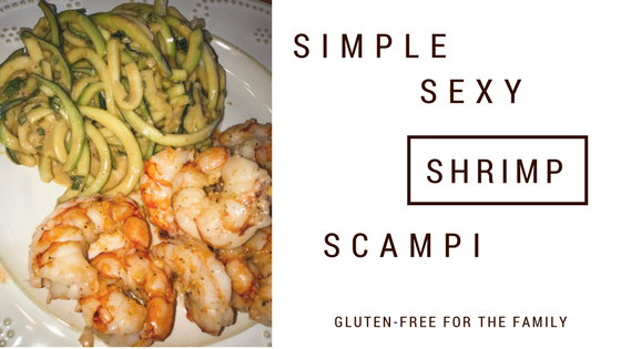 Simple Sexy Shrimp Scampi Gluten-Free